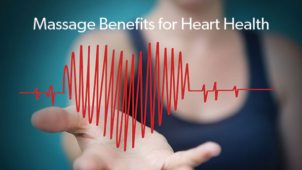 Massage Benefits For Heart Health